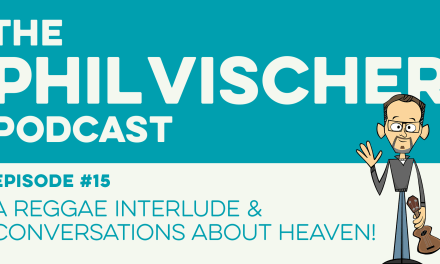 Episode 15: A Reggae Interlude and Conversations about Heaven!