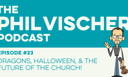 Episode 23: Dragons, Halloween, and the Future of the Church!