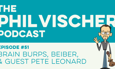 Episode 51: Brain Burps, Beiber & Guest Pete Leonard