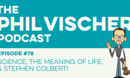 Episode 78: Science, the Meaning of Life, and Stephen Colbert!