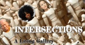 "Intersections is a curated ""live museum"" of artists with ""intersecting"" identities"