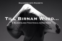 Shakespeare's Darkest Play, Literally: TILL BIRNAM WOOD… returns to the Fringe