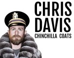 Comedic Self-flagellation and Rodent-skin Jackets: Interview with CHINCHILLA COATS creator Chris Davis