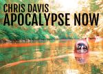 The Lonely Heart of Darkness: Chris Davis on his ONE-MAN APOCALYPSE NOW