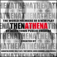 THEN ATHENA (Allentown Public Theatre): 2016 Fringe review 18