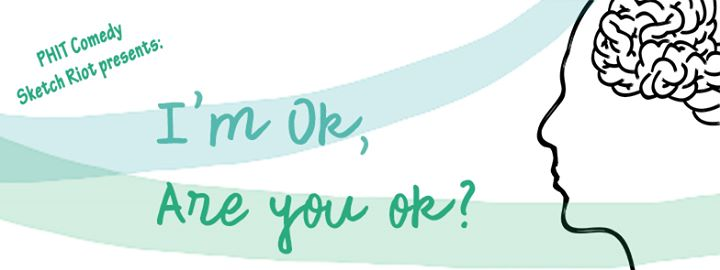 I'M OK, ARE YOU OK? (PHIT Comedy): 2017 Fringe Review