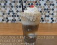 Not Your Father's Root Beer Float Recipe