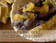 Who has the best tacos in Arizona-