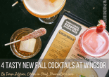 4 Tasty New Fall Cocktails at Windsor