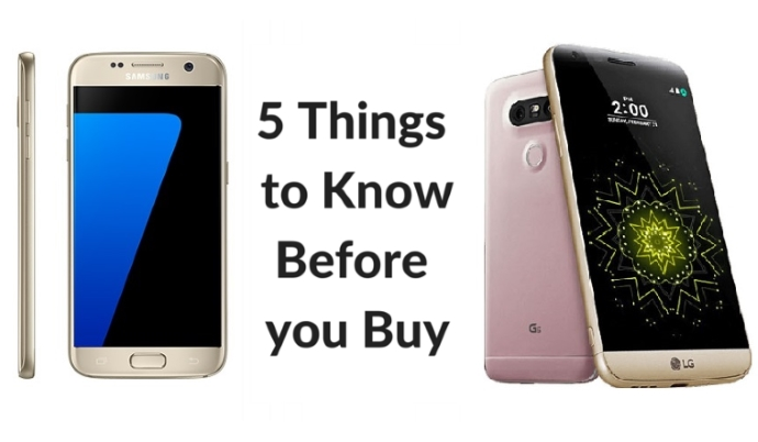 Things to Know Before you Buy the LG G5 or the Samsung Galaxy S7 ...