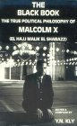 The Black Book: The True Political Philosophy of Malcolm X, El Hajj Malik El Shabazz