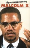 By Any Means Necessary (Malcolm X Speeches &amp; Writings)