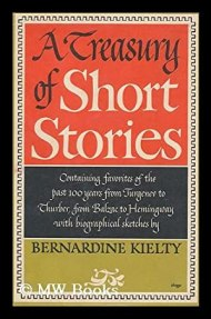 A Treasury of Short Stories : Favorites of the Past Hundred Years from Turgenev to Thurber, from ...