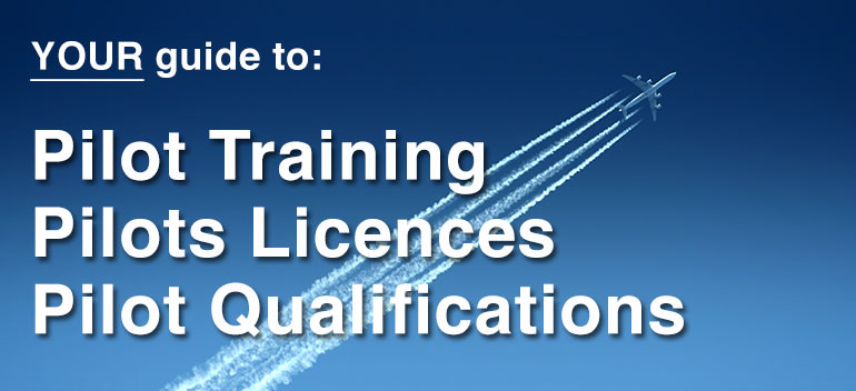 Pilot Training, licensing, qualifications guide