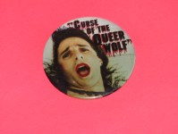 "Button created for the Premiere of Pirromount's 1988 Comedy, ""Curse of the Queerwolf."""
