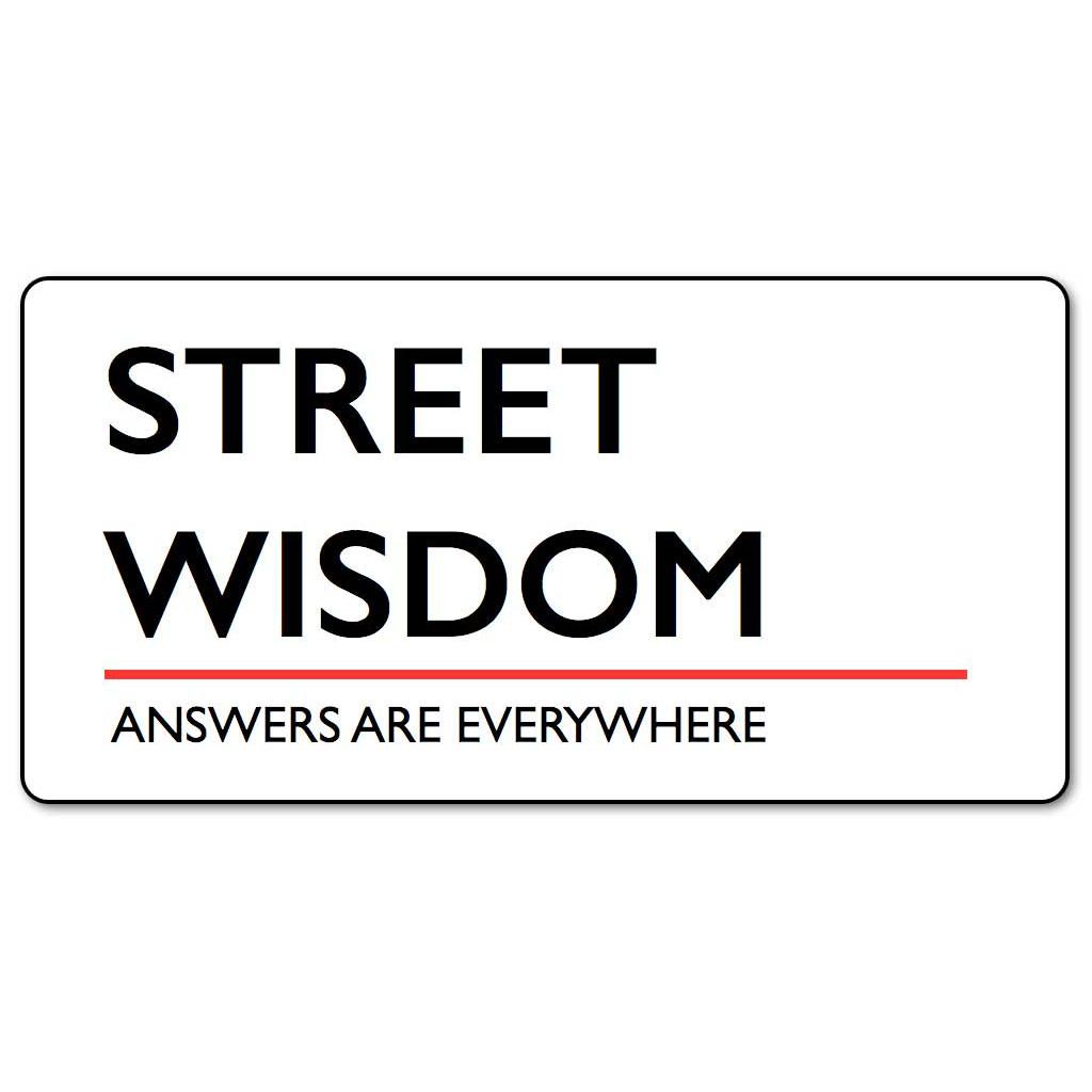 Needing Street Wisdom