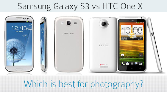 samsung vs htc HTC One X vs. Samsung Galaxy S3, which one is best for photography?