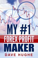 My #1 Forex Profit Maker