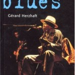 Gérard Herzhaft – LA GRANDE ENCYCLOPEDIE DU BLUES