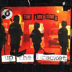 THE LIBERTINES – Up The Bracket