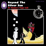 DR COSMO'S TAPE LAB – Beyond The Silver Sea