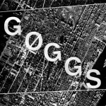 GØGGS – She Got Harder