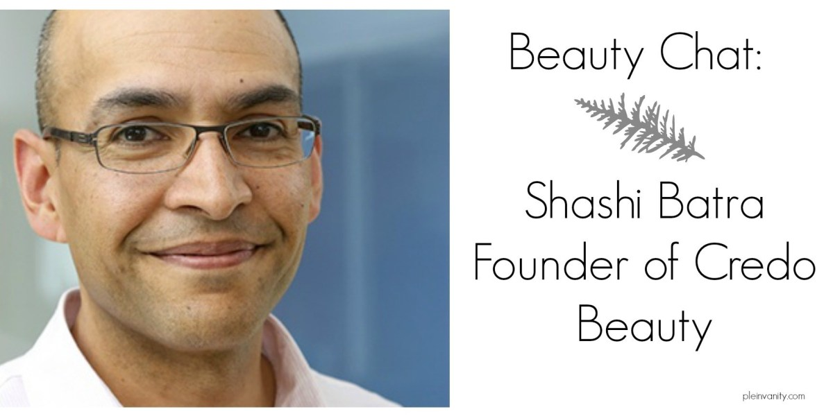 Beauty Chat: Shashi Batra, Founder of Credo Beauty
