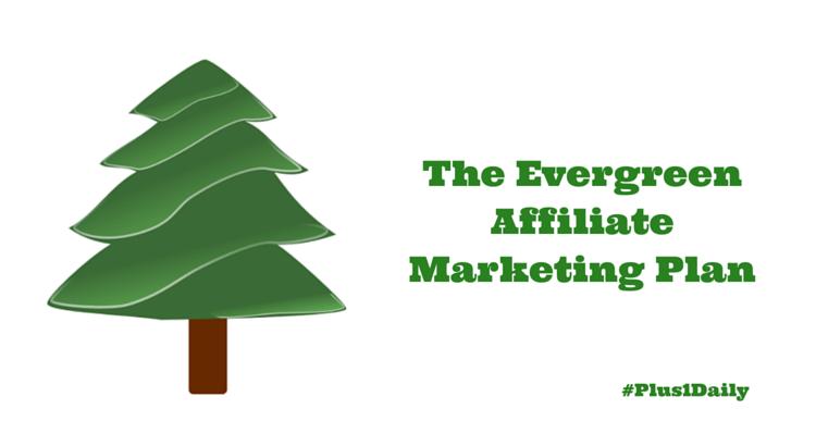 The Evergreen Affiliate Marketing Plan