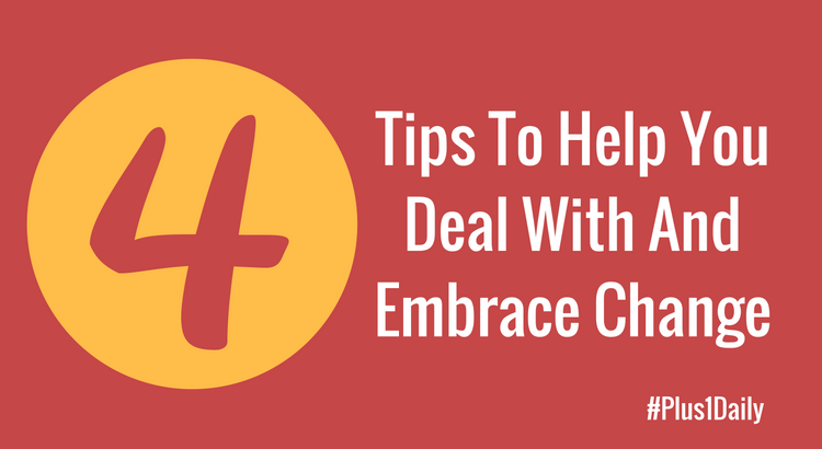 4-tips-to-help-you-deal-with-and-embrace-change