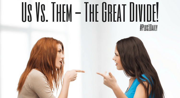 Us Vs. Them - The Great Divide! (1)