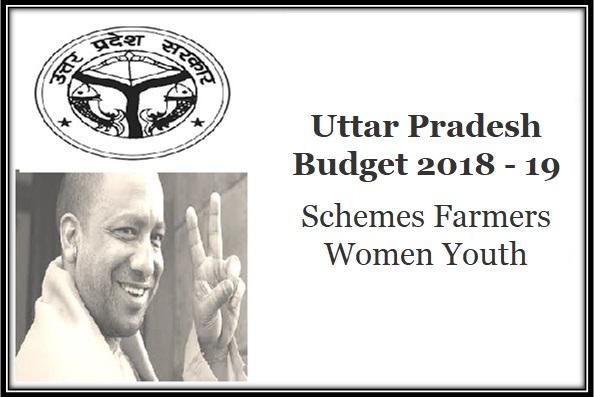 Uttar Pradesh Budget 2018 - 19 List Schemes Farmers Women Youth