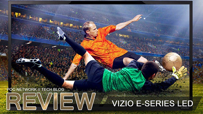 Review: Vizio E-Series LED Smart TVs