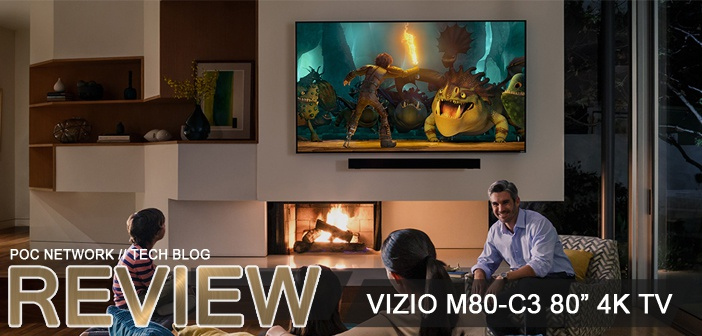 Review: VIZIO's M80-C3 80-inch affordable 4K Ultra HD Smart TV