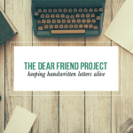 The Dear Friend Project: Spring 2016 Link-up