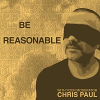 Be Reasonable: with Your Moderator, Chris Paul