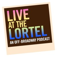 Live at the Lortel: An Off-Broadway Podcast