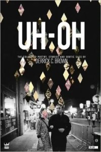 Uh-Oh by Derrick Brown