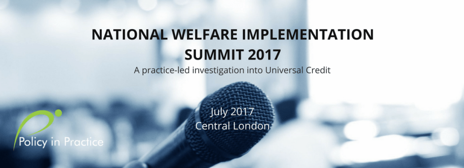 The National Welfare Implementation Summit 2017 from Policy in Practice will be held in central London in July 2017