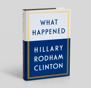 hillary clinton what happened