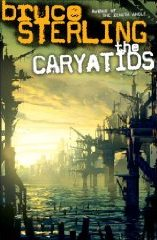 bruce sterling. caryatids