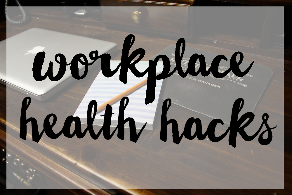 Workplace Health Hacks