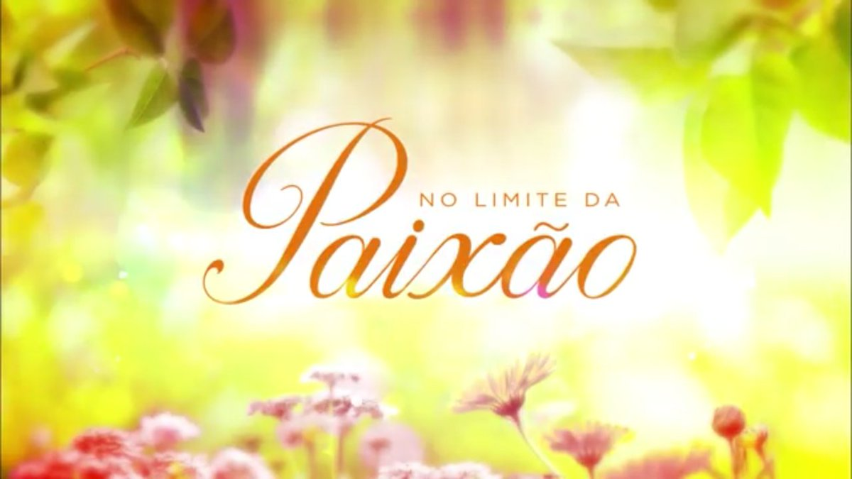 """Resumo Semanal: Novela """"No Limite da Paixão"""" – 26/06/2017 a 30/06/2017"""