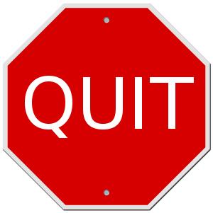 Quit!