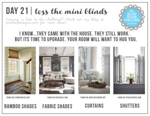 30 Day Design Challenge: Day 21 Get Rid of those Mini Blinds!