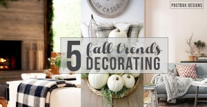 5 Decorating Trends to Try this Fall!