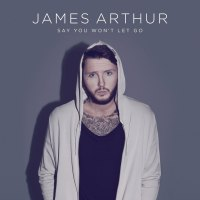 James Arthur – Say You Won't Let Go - Single