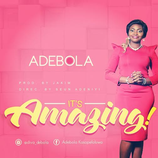 MUSIC: Adebola – Its Amazing (FREE Download) | @ diva_debola