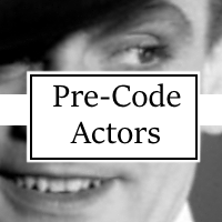 Actors of the Pre-Code Hollywood Era
