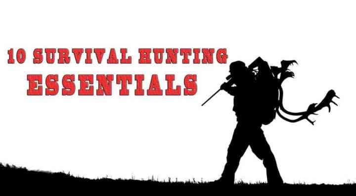 Prepper's Will - Ten Survival Hunting Essentials