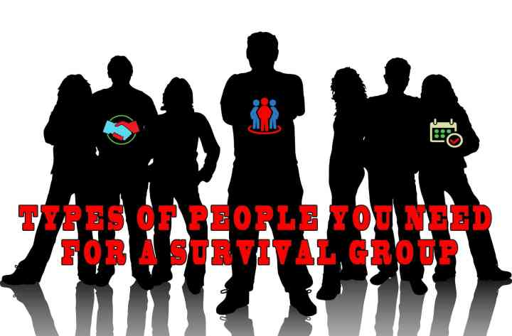Prepper's Will - Types of people you need in your survival group